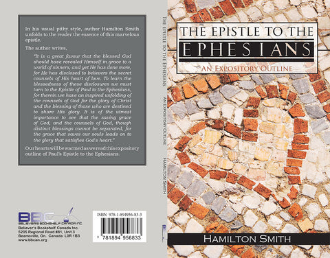 THE EPISTLE TO THE EPHESIANS AN EXPOSITORY OUTLINE - HAMILTON SMITH - PAPERBACK