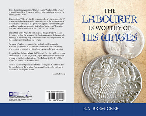 THE LABOURER IS WORTHY OF HIS WAGES - A. E. BREMICKER - PAPERBACK