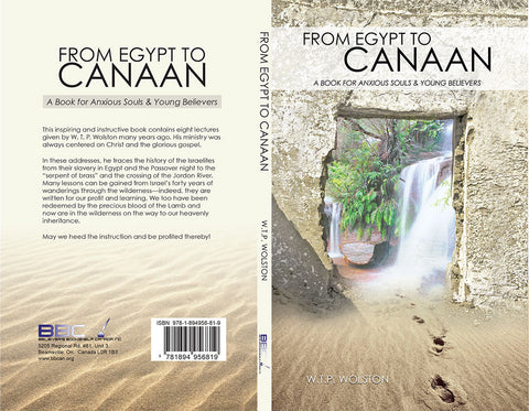 FROM EGYPT TO CANAAN, W. T. P. WOLSTON- Paperback