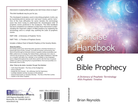 CONCISE HANDBOOK OF BIBLE PROPHECY - B. REYNOLDS