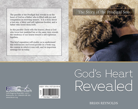 THE STORY OF THE PRODIGAL SON - GOD'S HEART REVEALED - B REYNOLDS