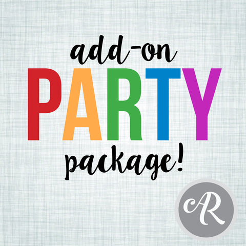 Add-On Party Package - AbbyReese Design
