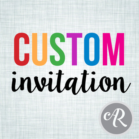 Custom Invitation - AbbyReese Design