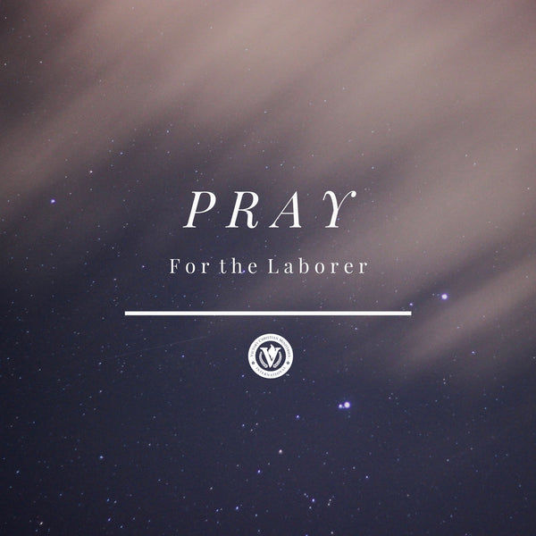 Pray For The Laborer