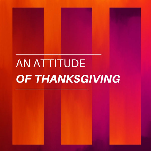An Attitude of Thanksgiving