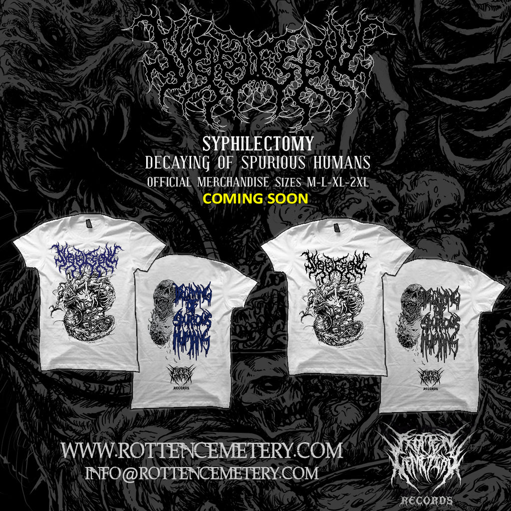 SYPHILECTOMY - DECAYING OF SPURIOUS HUMANS T shirts Coming Soon