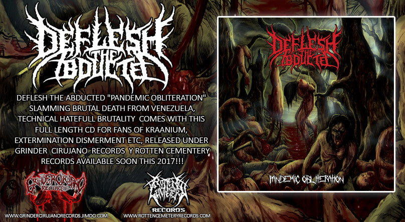 DEFLESH THE ABDUCTED - Pandemic Obliteration CD to be released this 2017!!!
