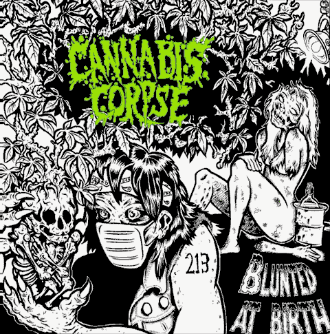 CANNABIS CORPSE | Blunted At Birth CD