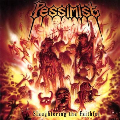 PESSIMIST | Slaughtering the Faithful CD