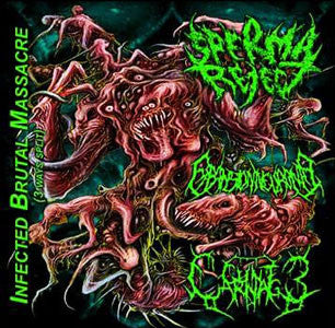 SPERMA REJECT | EXPANSIÓN NEURONAL | CUNT CARNAGE - Infected Brutal Massacre 3 Way Split CD