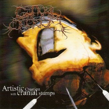 GUTTURAL SECRETE | Artistic Creation With Cranial Stumps CD