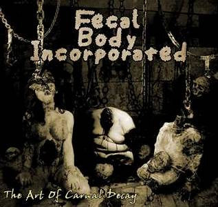 Fecal Body Incorporated | The Art Of Carnal Decay CD