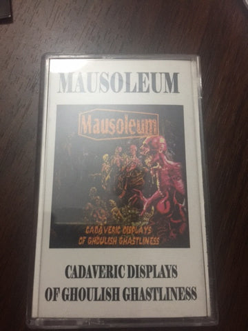 Mausoleum - Cadaveric Displays Of Ghoulish Ghastliness  CASSETTE