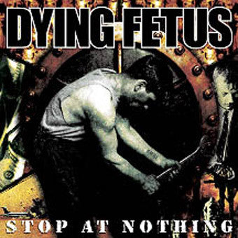 Dying Fetus ‎– Stop At Nothing LP VINYL 12'