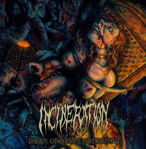 Incineration ‎– Dawn Of Dismemberment CD