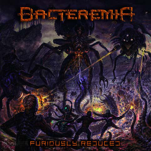 Bacteremia ‎– Furiously Reduced CD
