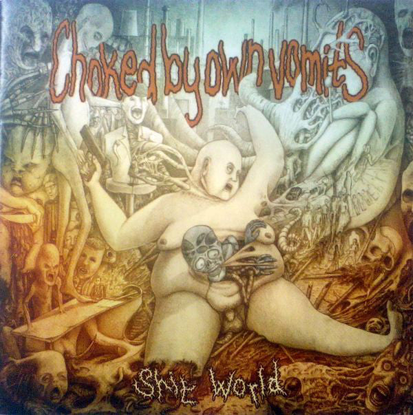 Choked By Own Vomits ‎– Shit World CD