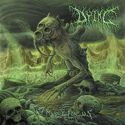 Dying  ‎– No Mercy For Us CD