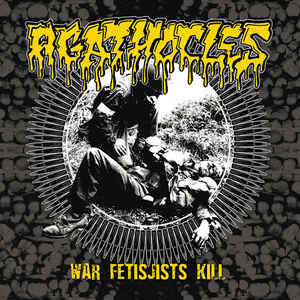 Agathocles / Psychoneurosis ‎– War Fetisjists Kill / Grind Ressurection CD