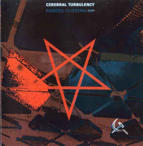 CEREBRAL TURBULENCY | Forces Closing Down CD