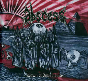 Abscess  ‎– Dawn Of Inhumanity DIGIBOOK CD