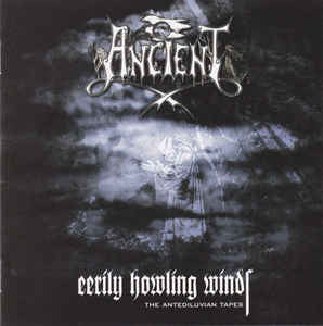 Ancient -  Eerily Howling Winds - The Antediluvian Tapes CD