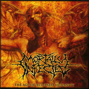 MORTALLY INFECTED | The age of eclipsed humanity CD