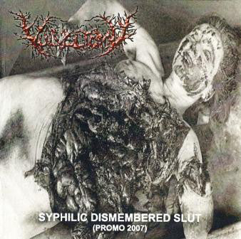 Vulvectomy - Syphilic Dismembered Slut 7' EP  VINYL