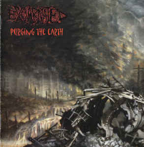 EXCARNATED | Purging the Earth CD