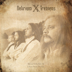 DELIRIUM X TREMENS | Belo Dunum, Echoes from the past CD