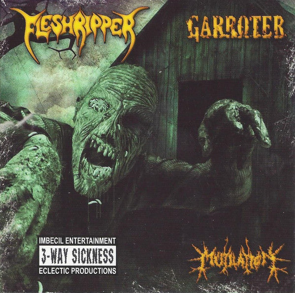 Fleshripper (2) / Garroter / Mutilation (5) ‎– 3-Way Sickness SPLIT CD