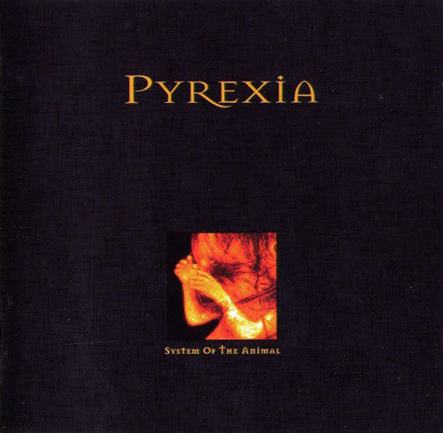 PYREXIA | System of The Animal CD