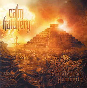Calm Hatchery ‎– Sacrilege Of Humanity CD