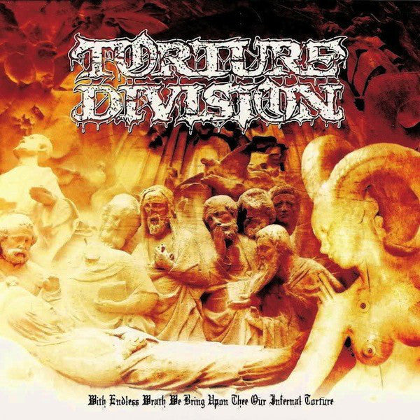 TORTURE DIVISION | With Endless Wrath We Bring upon Thee Our Infernal Torture CD 2009