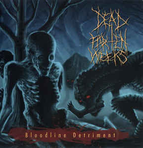 DEAD FOR TEN WEEKS | Bloodline Detriment CD