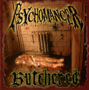 Psychomancer ‎– Butchered CD