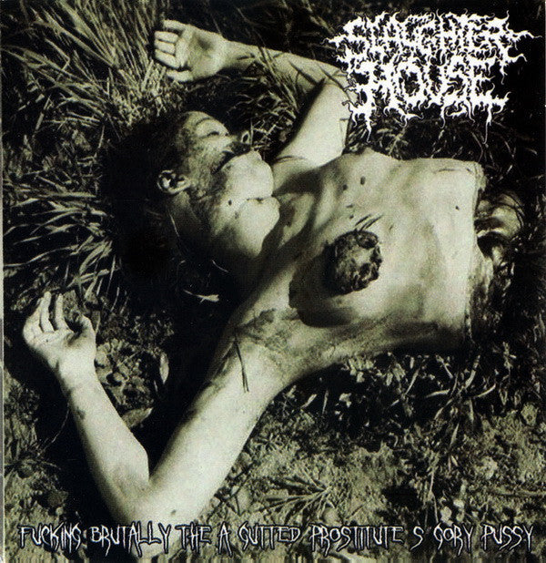 THE SLAUGHTERHOUSE | Fucking Brutally the a Gutted Prostitute's Gory Pussy CD