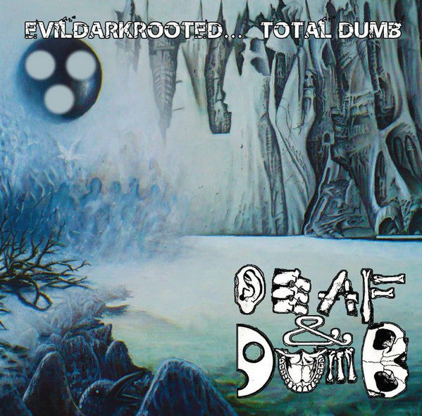 Deaf And Dumb ‎– Evildarkrooted... Total Dumb CD