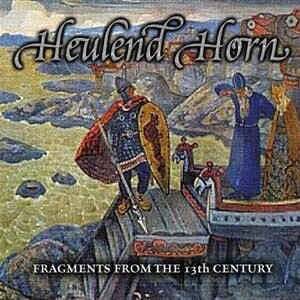 HEULEND HORN | Fragments from the 13th Century CD
