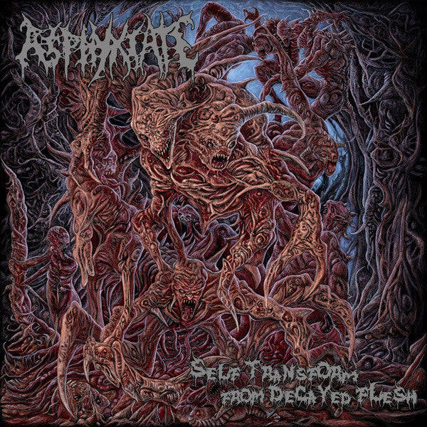 Asphyxiate  - Self Transform from Decayed Flesh CD
