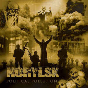 NORYLSK - Political Pollution CD