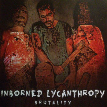 INBORNED LYCANTHROPY | Brutality CD
