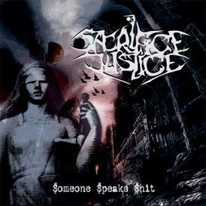 Sacrifice Justice ‎– Someone Speaks Shit CD
