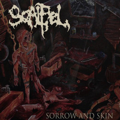 SCALPEL | Sorrow and Skin CD