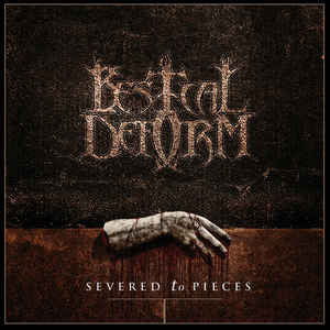 BESTIAL DEFORM - Severed to Pieces  EP CD