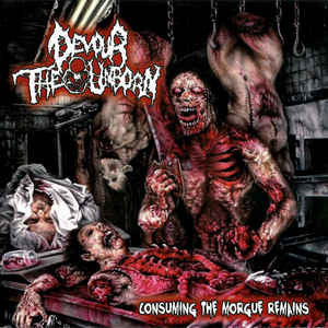DEVOUR THE UNBORN | Consuming the Morgue Remains CD