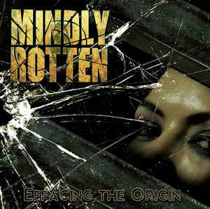 MINDLY ROTTEN | Effacing the Origin CD