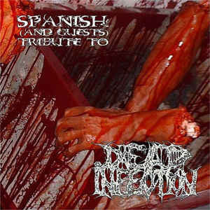A Spanish (And Guests) Tribute To Dead Infection CD