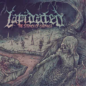 LAPIDATED | The Stench Of Carnage CD