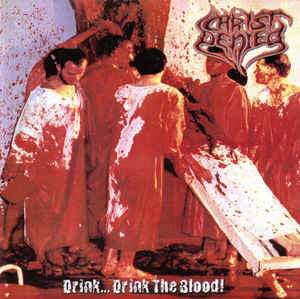 CHRIST DENIED | Drink... Drink The Blood!